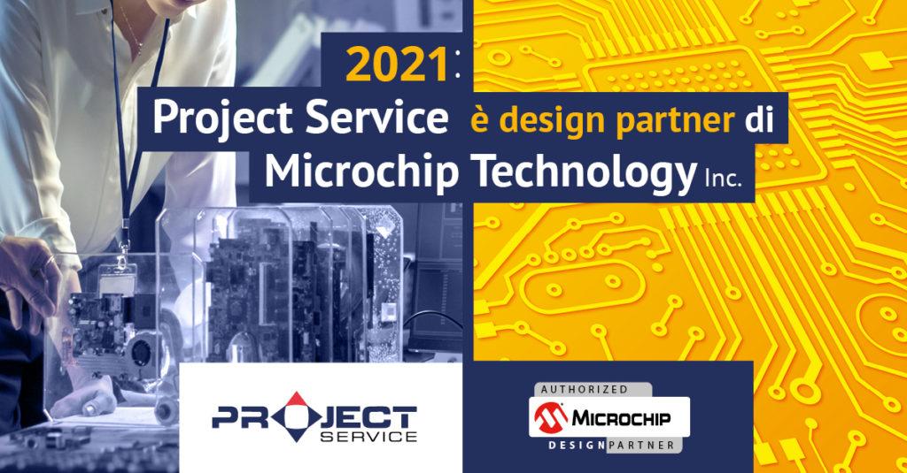 Project Service è design partner di Microchip Technology